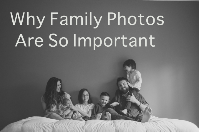 why_family_photos_are_so_important